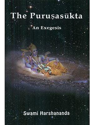 The Purusa Sukta - An Exegesis