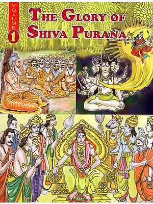 The Glory of Shiva Purana (Vol-I)