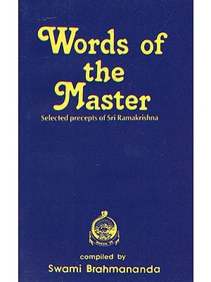 Words of the Master- Selected Precepts of Sri Ramakrishna