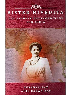 Sister Nivedita (The Fighter Extraordinary for India)