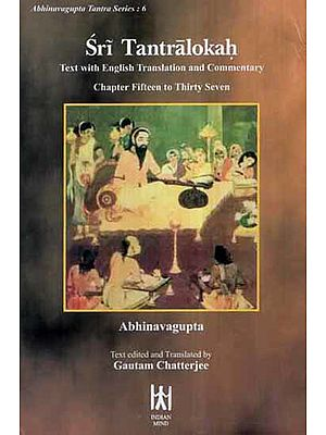 Sri Tantralokah Volume Six: Chapters 15-37 (Sanskrit Text with English Translation and Commentary)