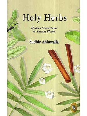 Holy Herbs- Modern Connections to Ancient Plants