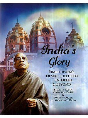India's Glory- Prabhupada's Desire Fulfilled In Delhi & Beyond