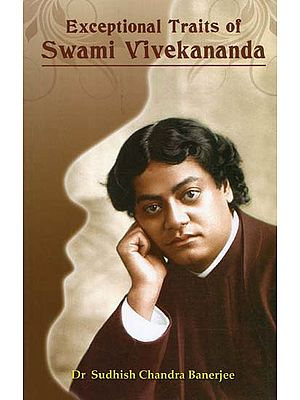 Exceptional Traits of Swami Vivekananda
