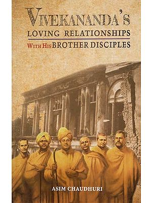 Vivekananda's Loving Relationships With His Brother Disciples