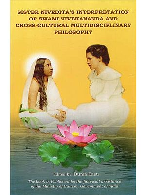Sister Nivedita's Interpretation of Swami Vivekananda and Cross-Cultural Multidisciplinary Philosophy