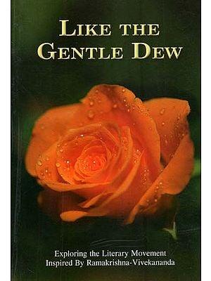 Like The Gentle Dew (Exploring the Literary Movement Inspired by Ramakrishna-Vivekananda)