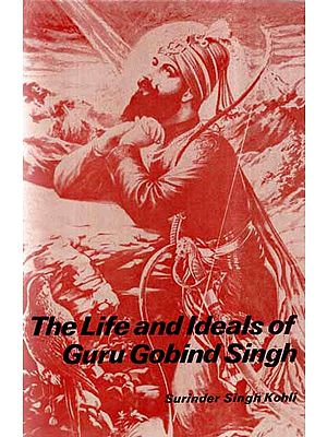 The Life and Ideals of Guru Gobind Singh (An Old and Rare Book)