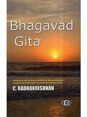 Bhagavad Gita- Commentary From The Author and Physicist Who Won Bharatiya Jnanapith's Moortidevi Award For Excellence in Indian Writing