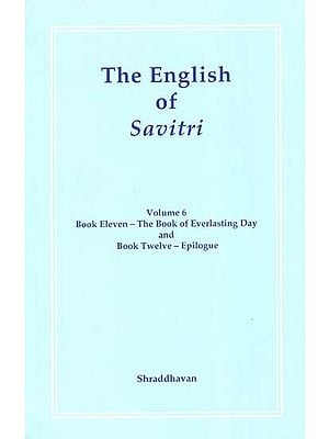The English of Savitri (Volume-6)