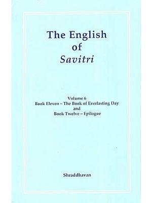 The English of Savitri (Volume-6)