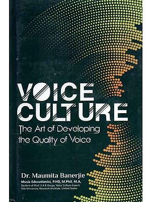 Voice Culture- The Art of Developing the Quality of Voice