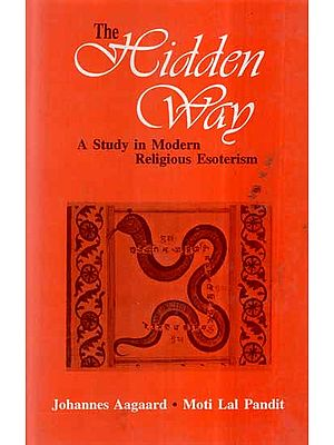 The Hidden Way- A Study in Modern Religious Esoterism (An Old and Rare Book)
