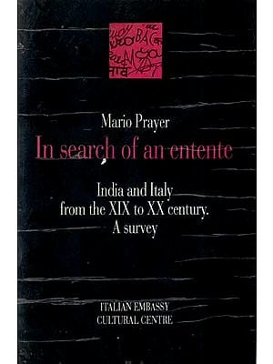 In Search of an Entente- India and Italy From the XIX to XX Century- A Survey (An Old and Rare Book)