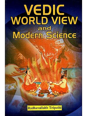 Vedic World View and Modern Science