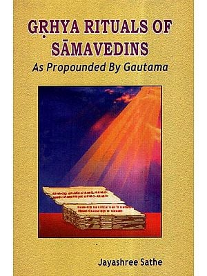 Grhya Rituals of Samavedins (As Propounded by Gautama)