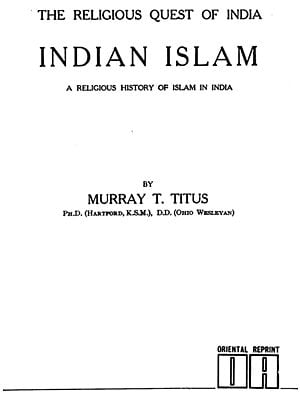 The Religious Quest of India: Indian Islam- A Religious History of Islam in India (An Old and Rare Book)