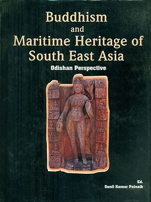 Buddhism and Maritime Heritage of South East Asia (Odishan Perspective)