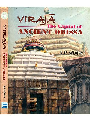 Viraja - The Capital of Ancient Orissa (Set of 2 Volumes)