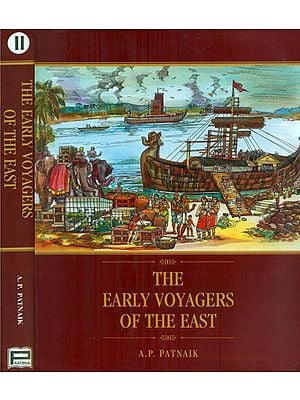 The Early Voyagers of The East - The Rise in Maritime Trade of the Kalingas in Ancient India (Set of 2 Volumes)