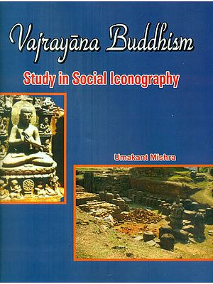 Vajrayana Buddhism - Study in Social Iconography
