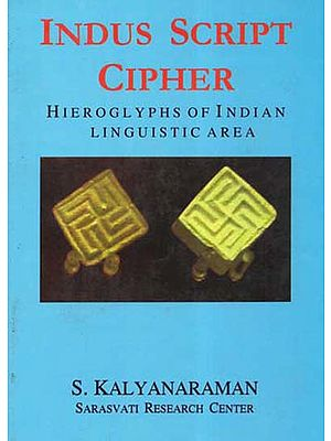 Indus Script Cipher (Hieroglyphs of Indian Linguistic Area)