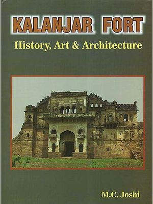 Kalanjar Fort (History, Art and Architecture)