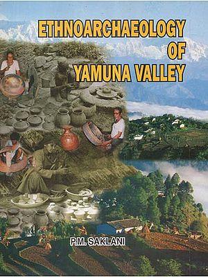 Ethnoarchaeology of Yamuna Valley