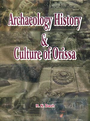 Archaeology History and Culture of Orissa
