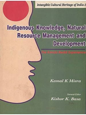Indigenous Knowledge, Natural Resource Management and Development (The Konda Reddi Experience)