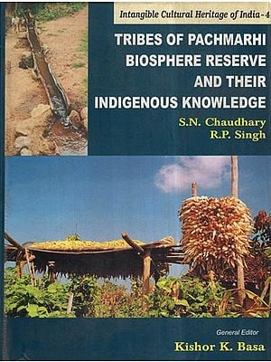 Tribes of Pachmarhi Biosphere Reserve and Their Indigenous Knowledge