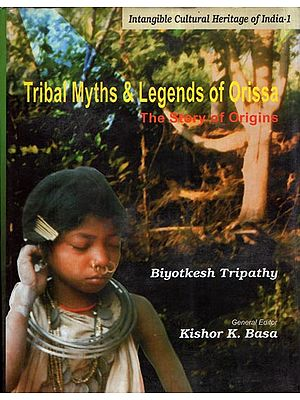 Tribal Myths and Legends of Orissa- The Story of Origins