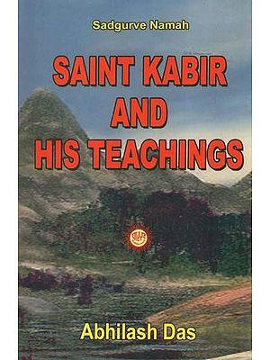Saint Kabir and His Teachings