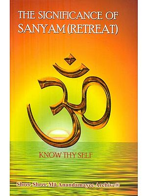 The Significance of Sanyam (Retreat)