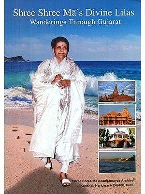 Shree Shree Ma's Divine Lilas - Wanderings Through Gujarat