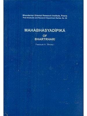 Mahabhasya Dipika of Bhartrahari (Fascicule IV : Ahnika I)