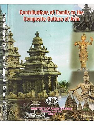 Contributions of Tamils to the Composite Culture of Asia (Set of Two Volumes)