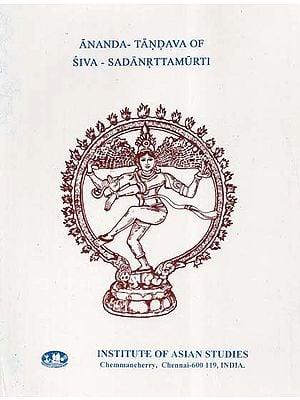 Ananda- Tandava of Siva - Sadanrttamurti