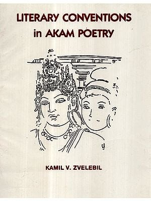Literary Conventions in Akam Poetry (An Old and Rare Book)