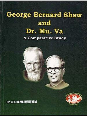 George Bernard Shaw and Dr. Mu. Va- A Comparative Study