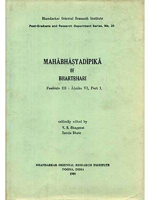 Mahabhasya Dipika of Bhartrhari - Fascicule III : Ahnika VI (Part-I)