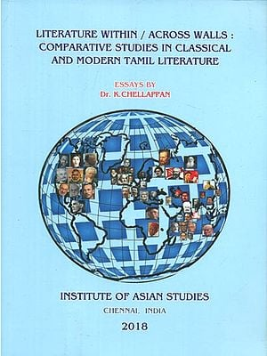 Literature Within/Across Walls - Comparative Studies in Classical and Modern Tamil Literature