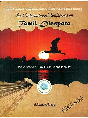 First International Conference on Tamil Diaspora - July 23rd-27th, 2014 Preservation of Tamil Culture and Identity