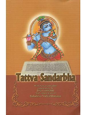 Tattva Sandarbha With Sarva-Samvadini Commentary by Jiva Goswami and Commentary of Baladeva Vidyabhusana