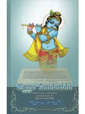Krsna Sandarbha With Sarva-Samvadini Commentary by Jiva Gosvami