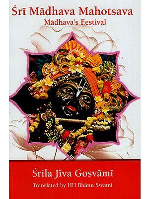 Sri Madhava Mahotsava (Madhava's Festival)