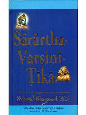 Sarartha Varsini Tika - Commentary on Srimad Bhagavad Gita By Srila Visvanatha Cakravarti Thakura