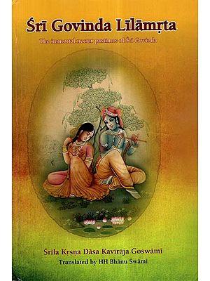 Sri Govinda Lilamrta- The Immortal Nectar Pastimes of Sri Govinda