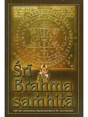 Sri Brahma Samhita with the Commentary Dig-Darsani Tika of Sri Jiva Goswami