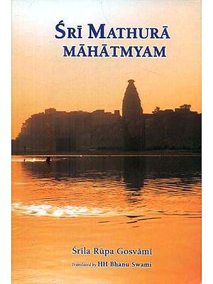 Sri Mathura Mahatmyam